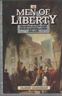 THE MEN OF LIBERTY Europe on the Eve of the French Revolution 1774-1778.