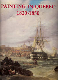 Painting in Quebec 1820-1850: Essays