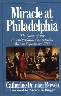 Miracle At Philadelphia: The Story of the Constitutional Convention May - September 1787 by  Catherine Drinker Bowen - Paperback - from World of Books Ltd and Biblio.com