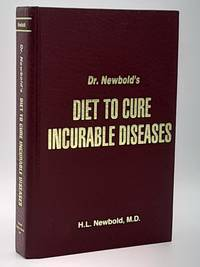 Dr. Newbold's Diet to Cure Incurable Diseases.