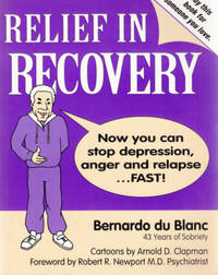 Relief in Recovery: Stopping Depression, Anger and Relapse... Fast.