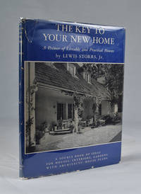 The Key to Your New Home : A Primer of Liveable and Practical Homes