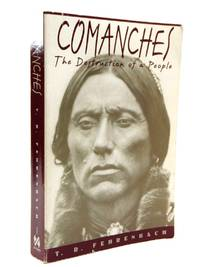COMANCHES: THE DESTRUCTION OF A PEOPLE by  T.R Fehrenbach - Paperback - 1st thus edition. - 1994 - from Stella & Rose's Books and Biblio.com