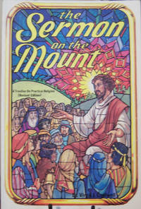 The Sermon on the mount: A treatise on practical Religion