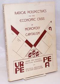 image of Radical perspectives on the economic crisis of monopoly capitalism, with suggestions for organizing teach-ins and teach-outs