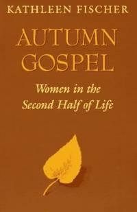Autumn Gospel: Women in the Second Half of Life (Integration Books)