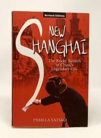 New Shanghai: The Rocky Rebirth of China's Legendary City