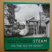 Southern Steam On The Isle Of Wight. by  Tony & Alan Wills Fairclough - First Edition - 1975 - from N. G. Lawrie Books. (SKU: 45558)