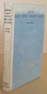 Love Can Open Prison Doors by  Starr DAILY - Hardcover - Reprint. - 1956 - from Mainly Fiction (SKU: 028271)