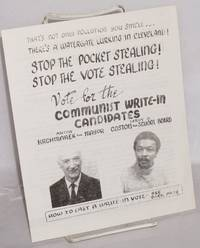 Stop the pocket stealing!  Stop the vote stealing! Vote for the Communist write-in candidiates, Anton Krchmarek for mayor [and] LeRoy O. Coston for school board