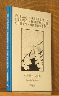 FORMAL STRUCTURE IN ISLAMIC ARCHITECTURE OF IRAN AND TURKISTAN