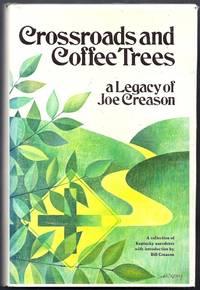 Crossroads and Coffee Trees.  A Legacy of Joe Creason