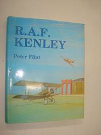 R.A.F. Kenley: the story of the Royal Air Force station 1917-1974 by  Peter Flint - Hardcover - from World of Books Ltd (SKU: GOR003715726)