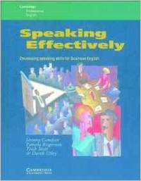 Speaking Effectively: Developing Speaking Skills for Business English (Camb ridge Professional English)