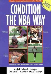 image of Condition the NBA Way: 14 Leading Strength and Conditioning Coaches of the NBA