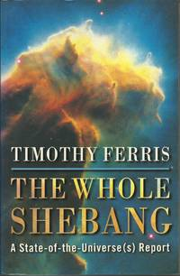The Whole Shebang, A State-of-the- Universe(s) Report