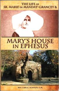 image of The Life of Sister Marie De Mandat-Grancey and Mary's House in Ephesus