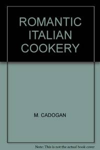 Romantic Italian Cookery: 100 Tested Recipes