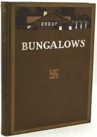 BUNGALOWS. THEIR DESIGN, CONSTRUCTION AND FURNISHING, WITH SUGGESTIONS ALSO FOR CAMPS, SUMMER HOMES AND COTTAGES OF SIMILAR CHARACTER