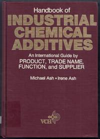 Handbook of Industrial Chemical Additives.  An International Guide by Product, Trade Name, Function, and Supplier
