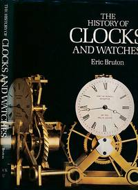 The History of Clocks and Watches by Bruton, Eric - 1989