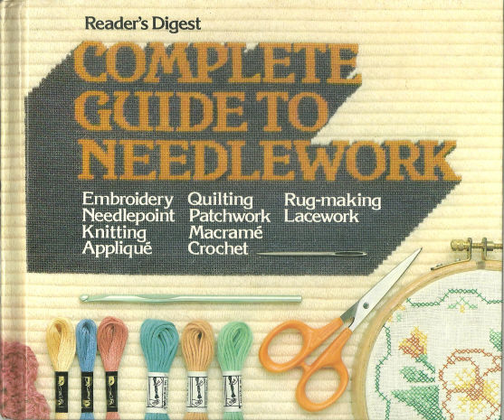 COMPLETE GUIDE TO NEEDLEWORK, Reader's Digest