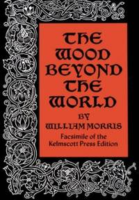 Wood Beyond the World by  William Morris - Paperback - from World of Books Ltd and Biblio.com