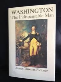 Washington: The Indispensable Man by  James Thomas Flexner - Hardcover - 1974 - from civilizingbooks (SKU: 1568BID)