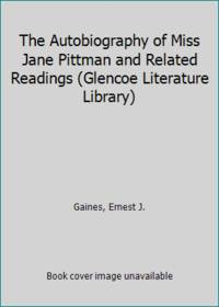 The Autobiography of Miss Jane Pittman and Related Readings (Glencoe Literature Library)