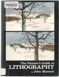 THE PAINTER'S GUIDE TO LITHOGRAPHY