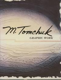 M. Tomchuck: Graphic Work