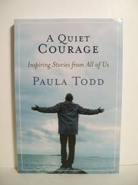 A QUIET COURAGE: Inspiring stories for all of us