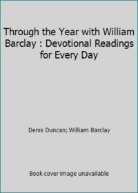Daily Celebration with William Barclay: Devotional Readings for Every Day of the Year