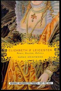 image of Elizabeth & Leicester: Power, Passion, Politics