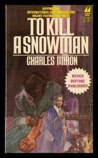 TO KILL A SNOWMAN