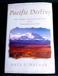 image of PACIFIC DESTINY: THE THREE-CENTURY JOURNEY TO OREGON COUNTRY