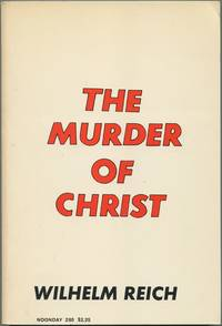 image of The Murder of Christ: The Emotional Plague of Mankind