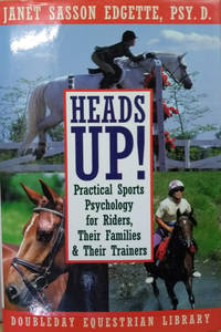 image of Heads Up! :  Practical Sports Psychology for Riders, Their Trainers, and  Their Families