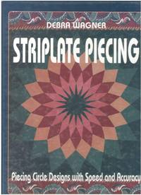 Striplate Piecing: Piecing Circle Designs with Speed and Accuracy