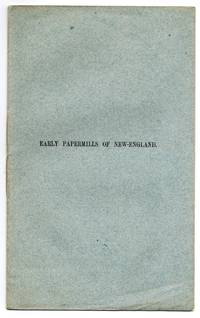 Early Paper-Mills of New England