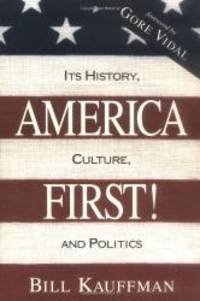 image of America First! Its History, Culture, and Politics
