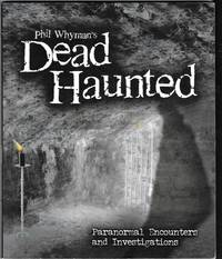 image of Phil Whyman's Dead Haunted: Paranormal Encounters and Investigations