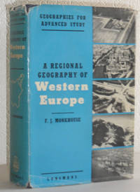 A Regional Geography of Western Europe by F J Monkhouse - First Edition - 1959 - from Washburn Books and Biblio.com