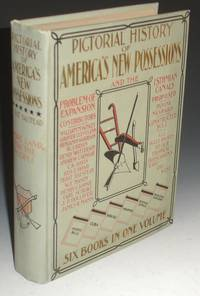 image of Pictorial History of America's New Possessions; the Isthmian Canals, and the Problem of Expansion, with Chapters on the Policy of Expansion