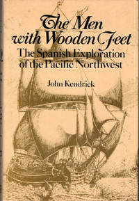 The Men with Wooden Feet; The Spanish Exploration of the Pacific Northwest