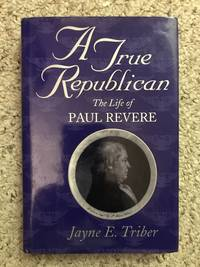 A True Republican: The Life of Paul Revere