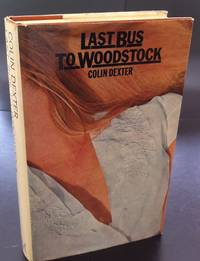Last Bus To Woodstock : With A Loose Bookplate Signed By The Author