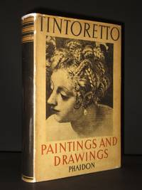 Tintoretto: The Paintings and Drawings with three hundred illustrations