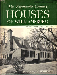 The Eighteenth Century Houses of Williamsburg: An Architectural History