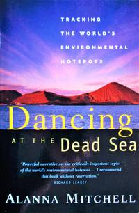 image of Dancing at the Dead Sea. Tracking the World's Environmental Hotspots